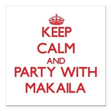 Keep Calm and Party with Makaila Square Car Magnet