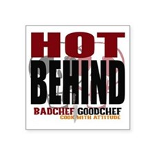 "Hot Behind Square Sticker 3"" x 3"""
