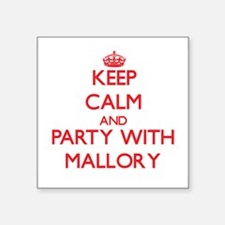 Keep Calm and Party with Mallory Sticker