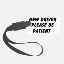 New Driver Please Be Patient Luggage Tag