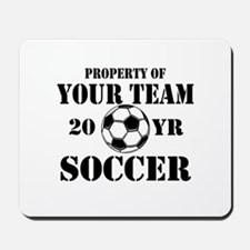 Personalized Property of Your Team Soccer Mousepad