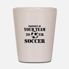 Personalized Property of Your Team Soccer Shot Gla