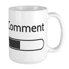 Sarcastic Comment Loading Mugs