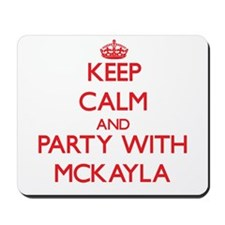 Keep Calm and Party with Mckayla Mousepad