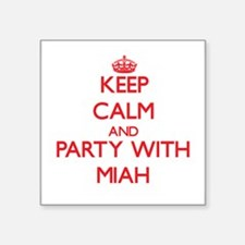 Keep Calm and Party with Miah Sticker