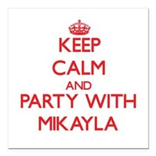 Keep Calm and Party with Mikayla Square Car Magnet