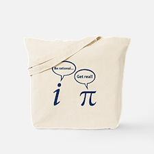 Be Rational Get Real Imaginary Math Pi Tote Bag