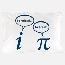 Be Rational Get Real Imaginary Math Pi Pillow Case