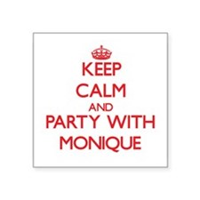 Keep Calm and Party with Monique Sticker