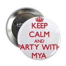 """Keep Calm and Party with Mya 2.25"""" Button"""