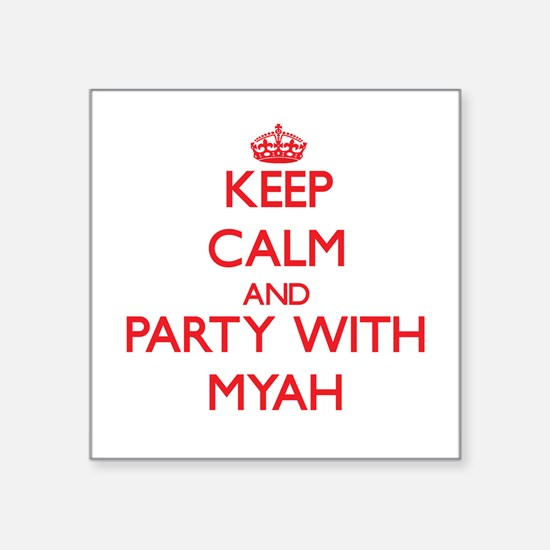 Keep Calm and Party with Myah Sticker