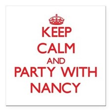 Keep Calm and Party with Nancy Square Car Magnet 3