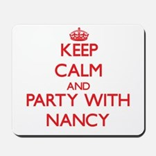 Keep Calm and Party with Nancy Mousepad