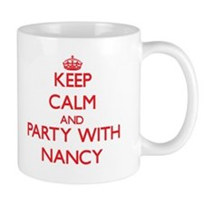 Keep Calm and Party with Nancy Mugs