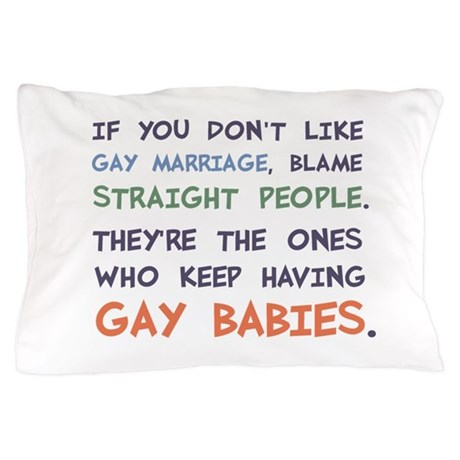Straight People Are Having Gay Babies Pillow Case
