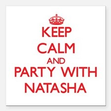 Keep Calm and Party with Natasha Square Car Magnet