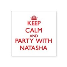 Keep Calm and Party with Natasha Sticker