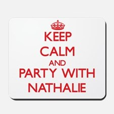Keep Calm and Party with Nathalie Mousepad