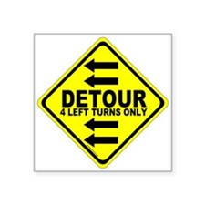 "Detour: 4 Left Turns Only Square Sticker 3"" x 3"""