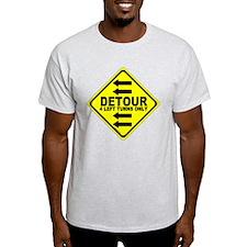 Detour: 4 Left Turns Only T-Shirt