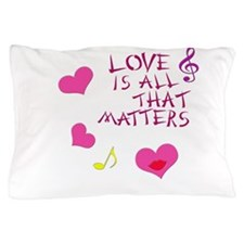 Love is all that matters Pillow Case