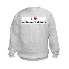 I Love ambulance drivers Sweatshirt
