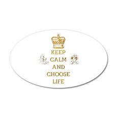 KEEP CALM AND CHOOSE LIFE Wall Decal
