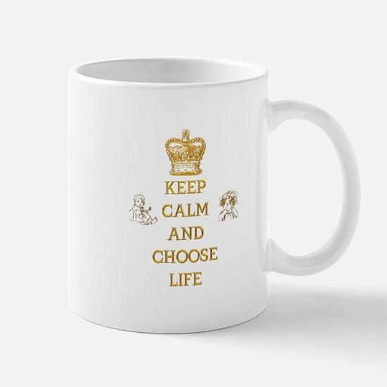 KEEP CALM AND CHOOSE LIFE Mug