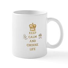 KEEP CALM AND CHOOSE LIFE Small Mug