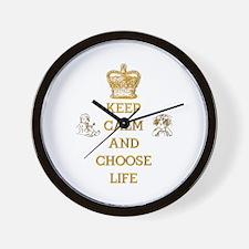 KEEP CALM AND CHOOSE LIFE Wall Clock