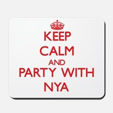 Keep Calm and Party with Nya Mousepad