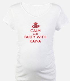 Keep Calm and Party with Raina Shirt