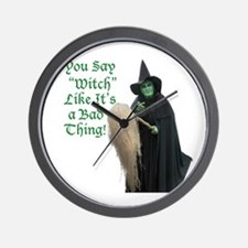 You Say Witch Like Its a Bad Thing! Wall Clock