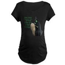 You Say Witch Like Its a Bad Thing! Maternity T-Sh
