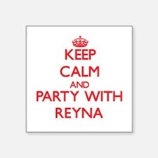 Keep Calm and Party with Reyna Sticker