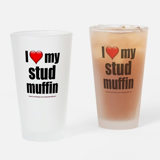 """Love My Stud Muffin"" Drinking Glass"