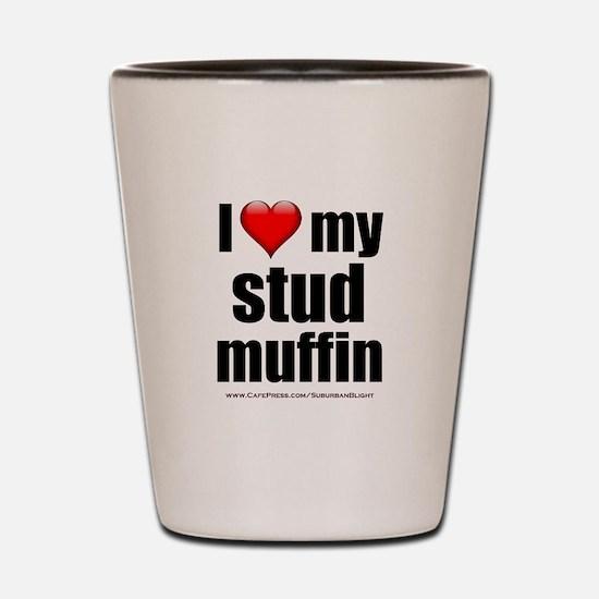 """""""Love My Stud Muffin"""" Shot Glass"""
