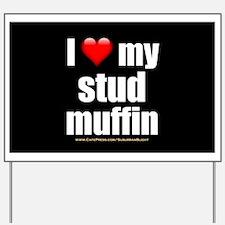 """""""Love My Stud Muffin"""" Yard Sign"""