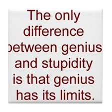 Genius vs. stupidity Tile Coaster