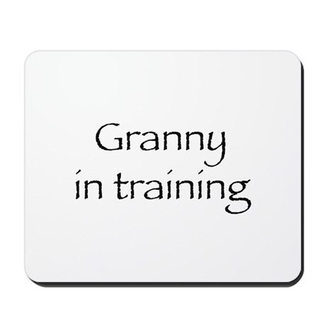 Granny In Training Mousepad By Materni Tee