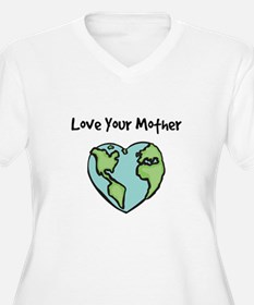 """""""Love Your Mother"""" T-Shirt"""