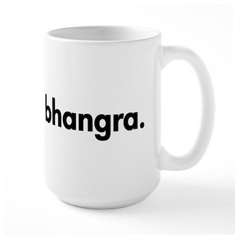 Eat. Sleep. Bhangra. Large Mug