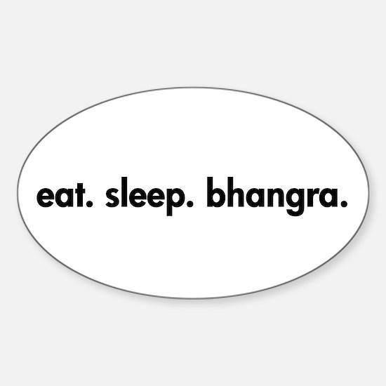 Eat. Sleep. Bhangra. Oval Decal