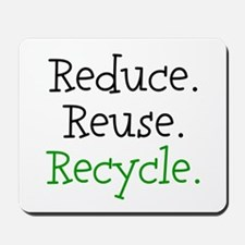 """""""Reduce Reuse Recycle"""" Mousepad"""