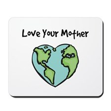 """""""Love Your Mother"""" Mousepad"""