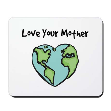 """Love Your Mother"" Mousepad"