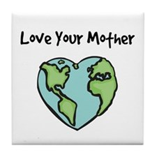 """Love Your Mother"" Tile Coaster"