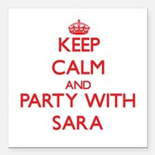 """Keep Calm and Party with Sara Square Car Magnet 3"""""""