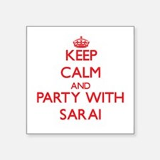 Keep Calm and Party with Sarai Sticker