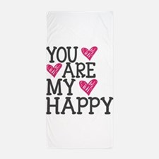 You Are My Happy Love Beach Towel